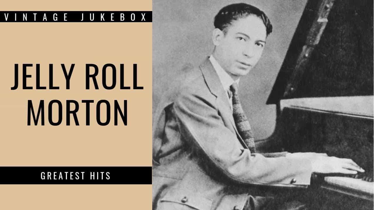 《海上鋼琴師》 - Jelly Roll Morton - Greatest Hits (FULL ALBUM - GREATEST JAZZ PIANIST)
